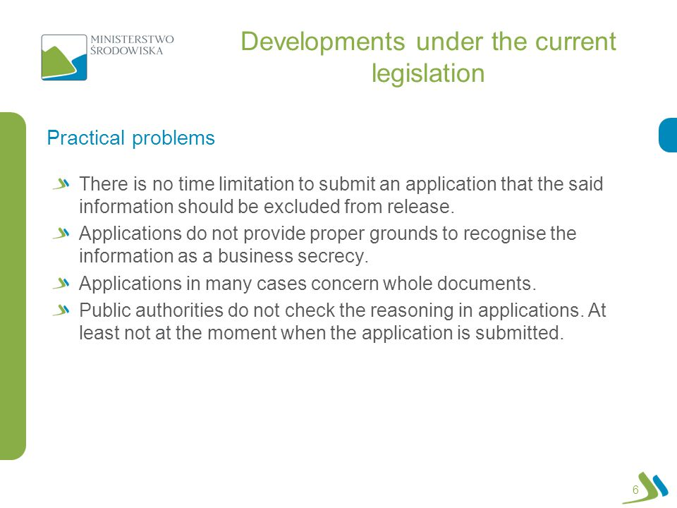 Developments under the current legislation There is no time limitation to submit an application that the said information should be excluded from release.