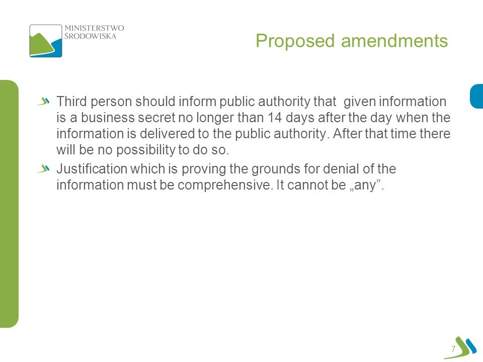 Proposed amendments Third person should inform public authority that given information is a business secret no longer than 14 days after the day when the information is delivered to the public authority.