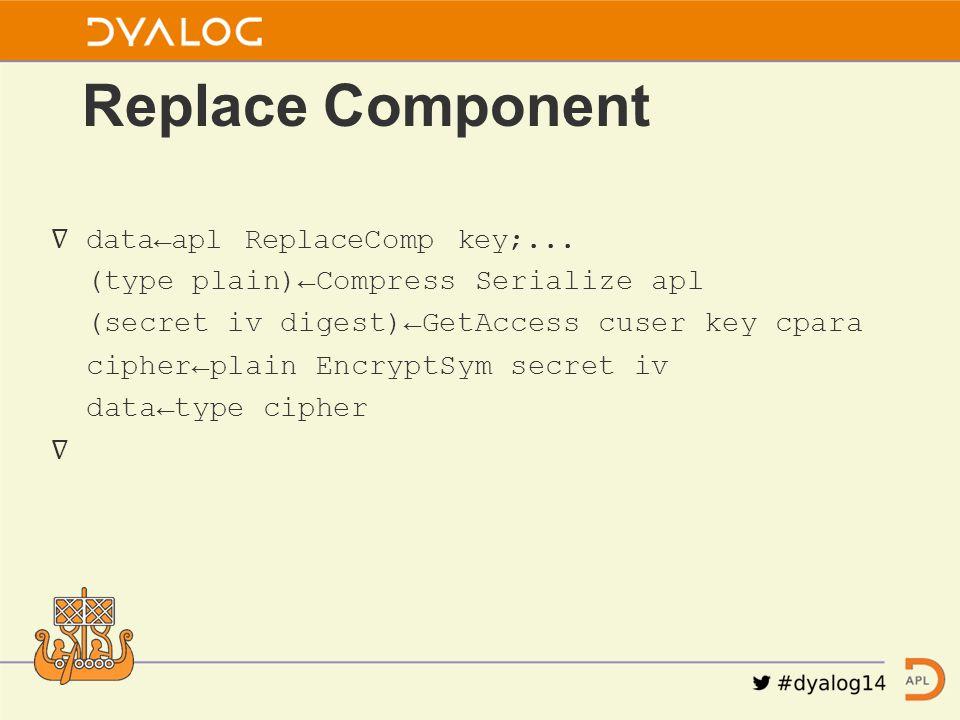 ∇ data←apl ReplaceComp key;...