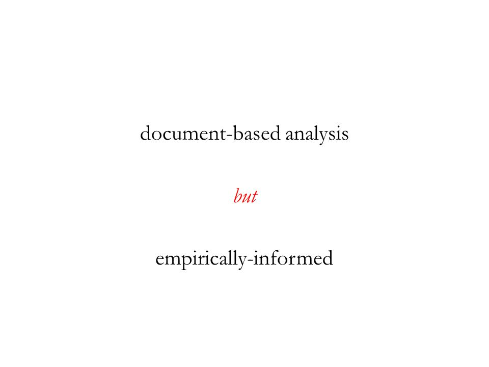 document-based analysis but empirically-informed