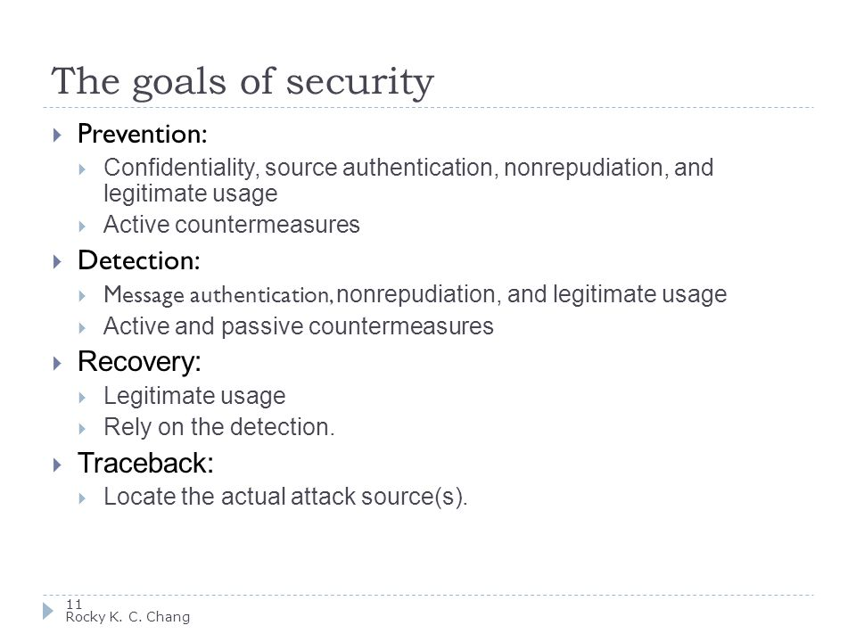 The goals of security 11 Rocky K. C.