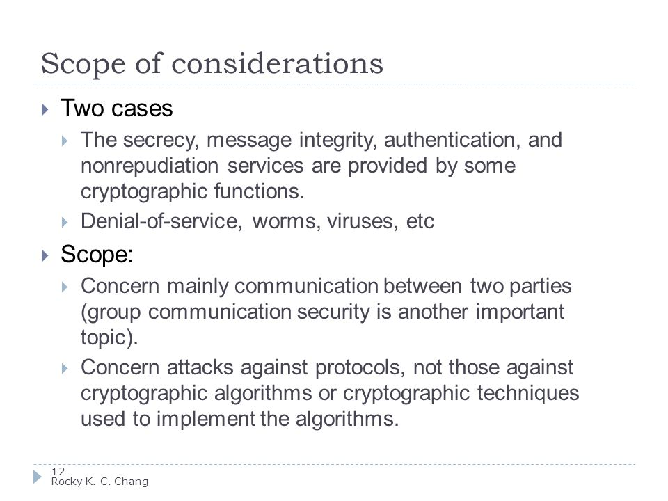 Scope of considerations 12 Rocky K. C.