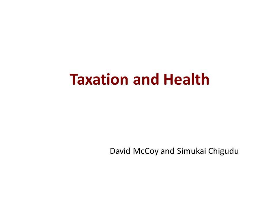 Taxation and Health David McCoy and Simukai Chigudu