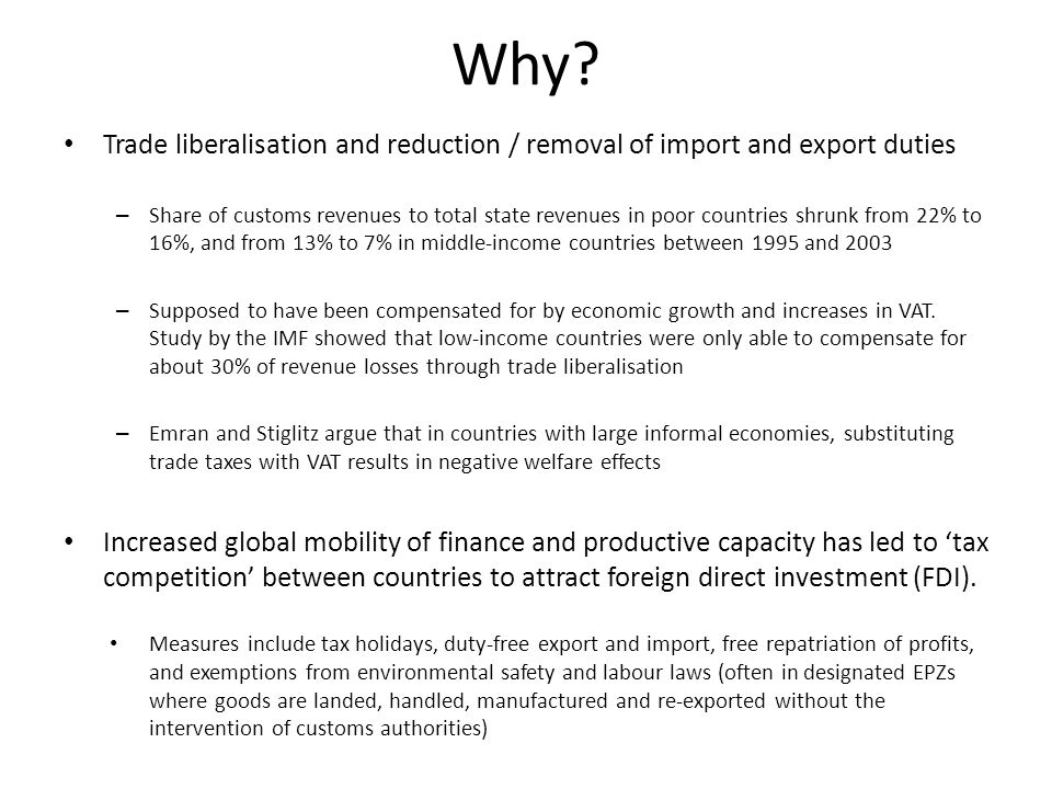 Why? Trade liberalisation and reduction / removal of import and export duties – Share of customs revenues to total state revenues in poor countries sh