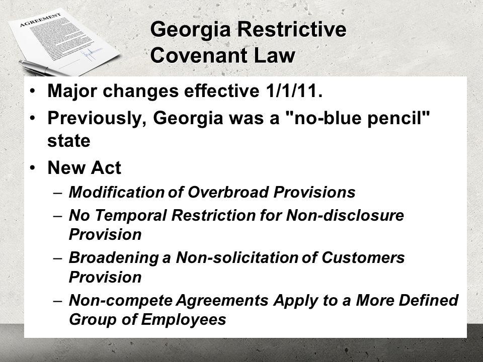 Georgia Restrictive Covenant Law Major changes effective 1/1/11.