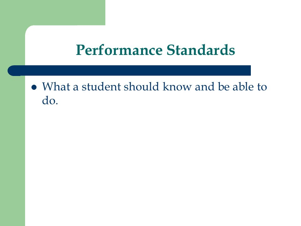 Academic Standards Performance standards Content standards Teaching standards Assessment standards
