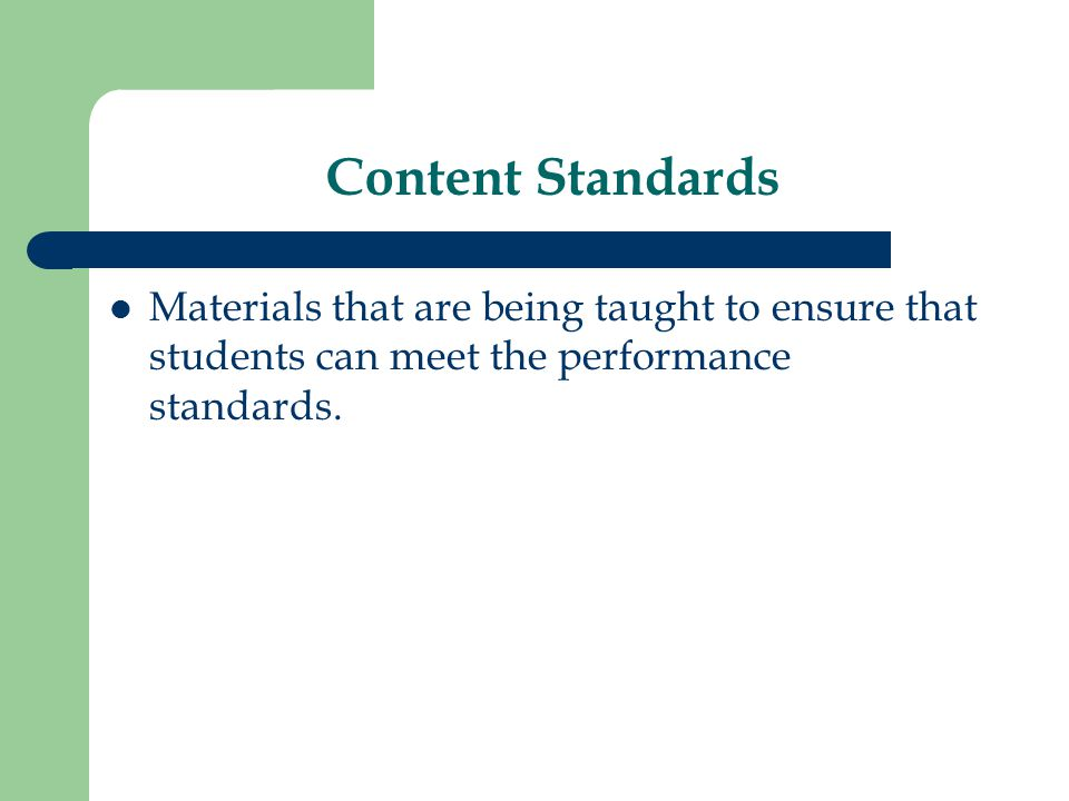 Performance Standards What a student should know and be able to do.