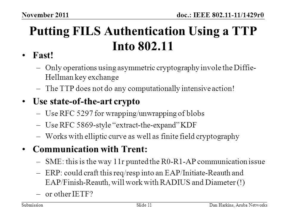 doc.: IEEE 802.11-11/1429r0 Submission Putting FILS Authentication Using a TTP Into 802.11 Fast.
