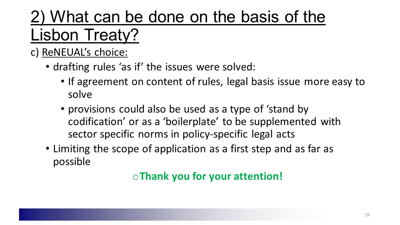 2) What can be done on the basis of the Lisbon Treaty.