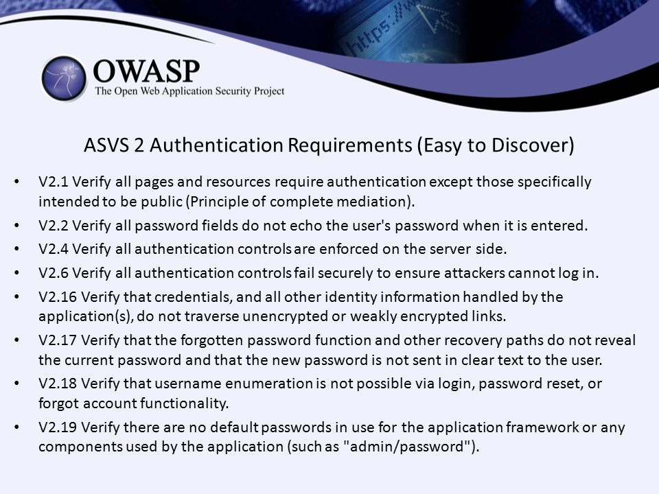 ASVS 2 Authentication Requirements (Easy to Discover) V2.1 Verify all pages and resources require authentication except those specifically intended to