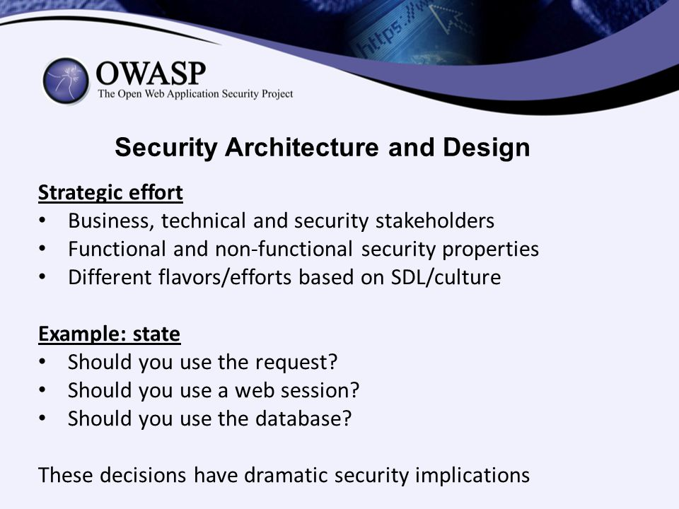Security Architecture and Design Strategic effort Business, technical and security stakeholders Functional and non-functional security properties Diff