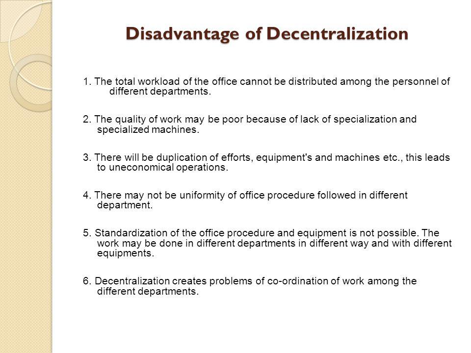 Disadvantage of Decentralization 1.
