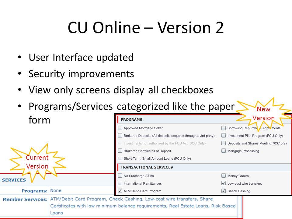 CU Online – Version 2 Silverlight must be installed to access CU Online Website to install: http://www.microsoft.com/getsilverlight/Get- Started/Insta
