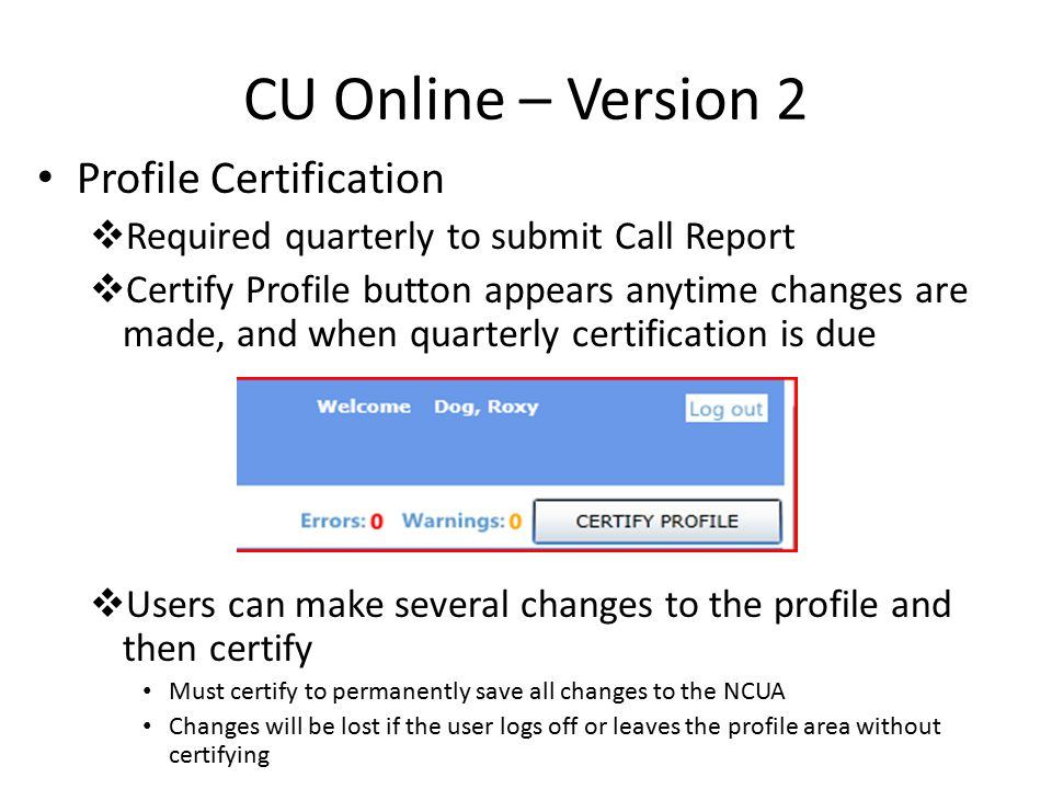 CU Online – Version 2 User Interface updated Security improvements View only screens display all checkboxes Programs/Services categorized like the paper form New Version Current Version