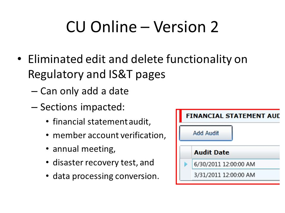 CU Online – Version 2 Profile Snapshot taken each quarter when the Call Report is submitted – Permanent record of the profile for the quarter – Abilit