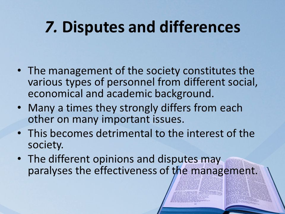 7. Disputes and differences The management of the society constitutes the various types of personnel from different social, economical and academic ba