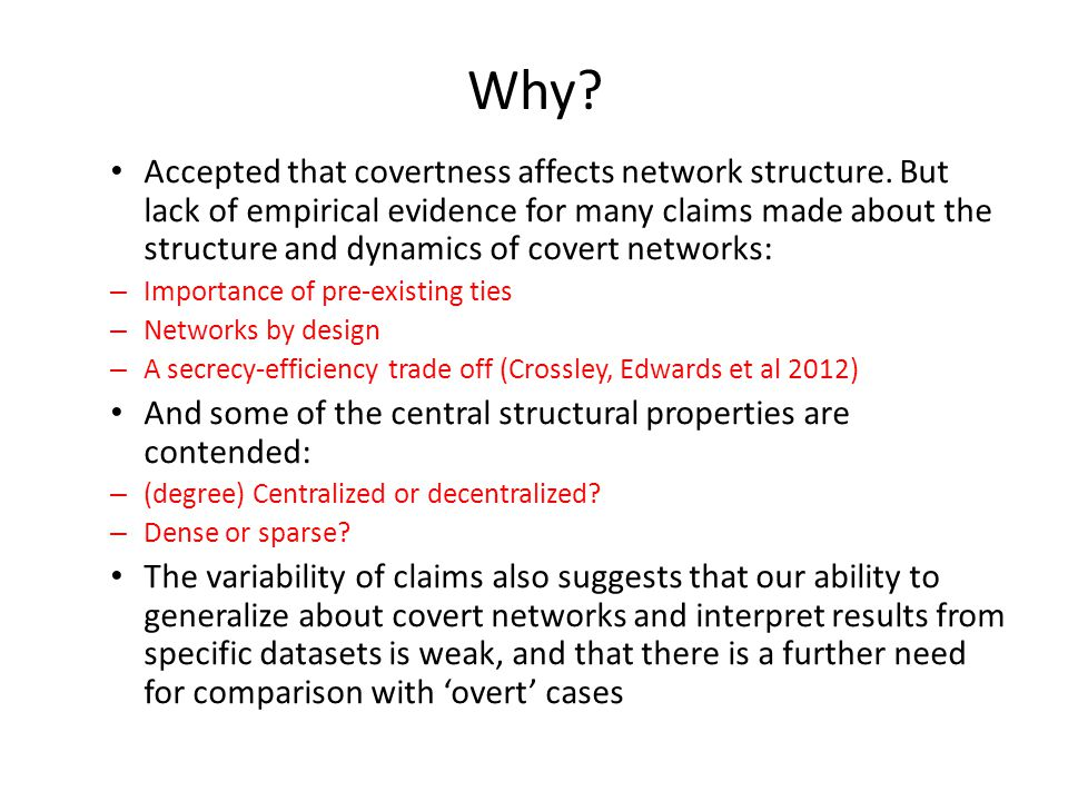 Why. Accepted that covertness affects network structure.