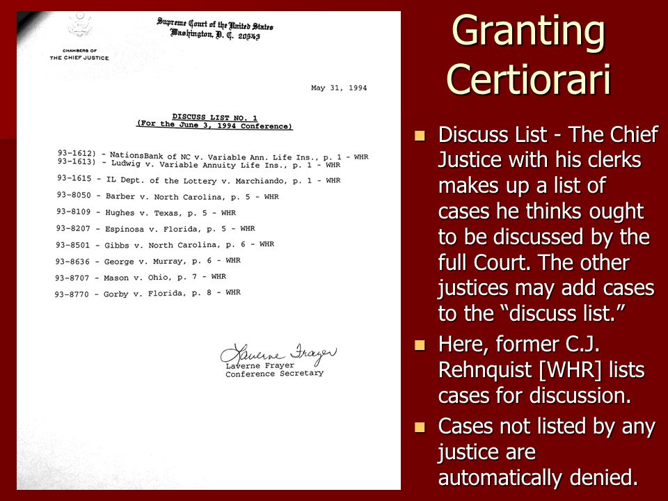 Granting Certiorari Discuss List - The Chief Justice with his clerks makes up a list of cases he thinks ought to be discussed by the full Court. The o