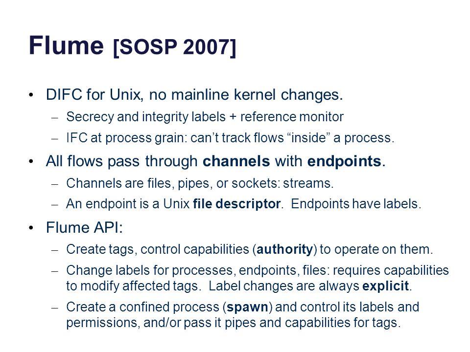 Flume [SOSP 2007] DIFC for Unix, no mainline kernel changes.