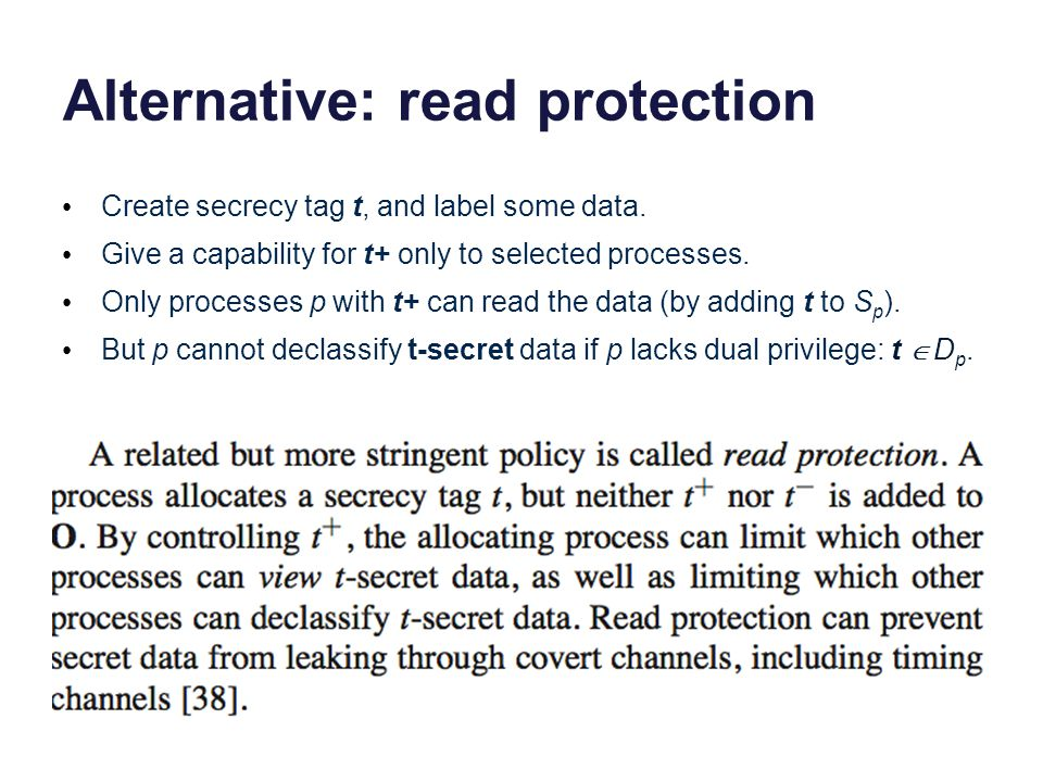 Alternative: read protection Create secrecy tag t, and label some data.