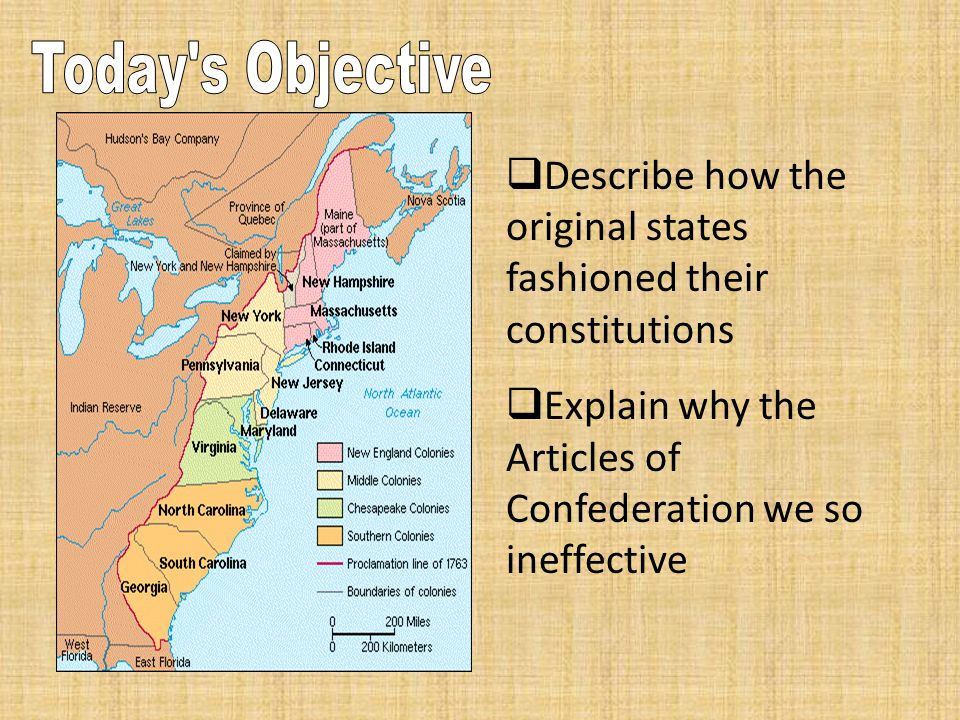  Describe how the original states fashioned their constitutions  Explain why the Articles of Confederation we so ineffective