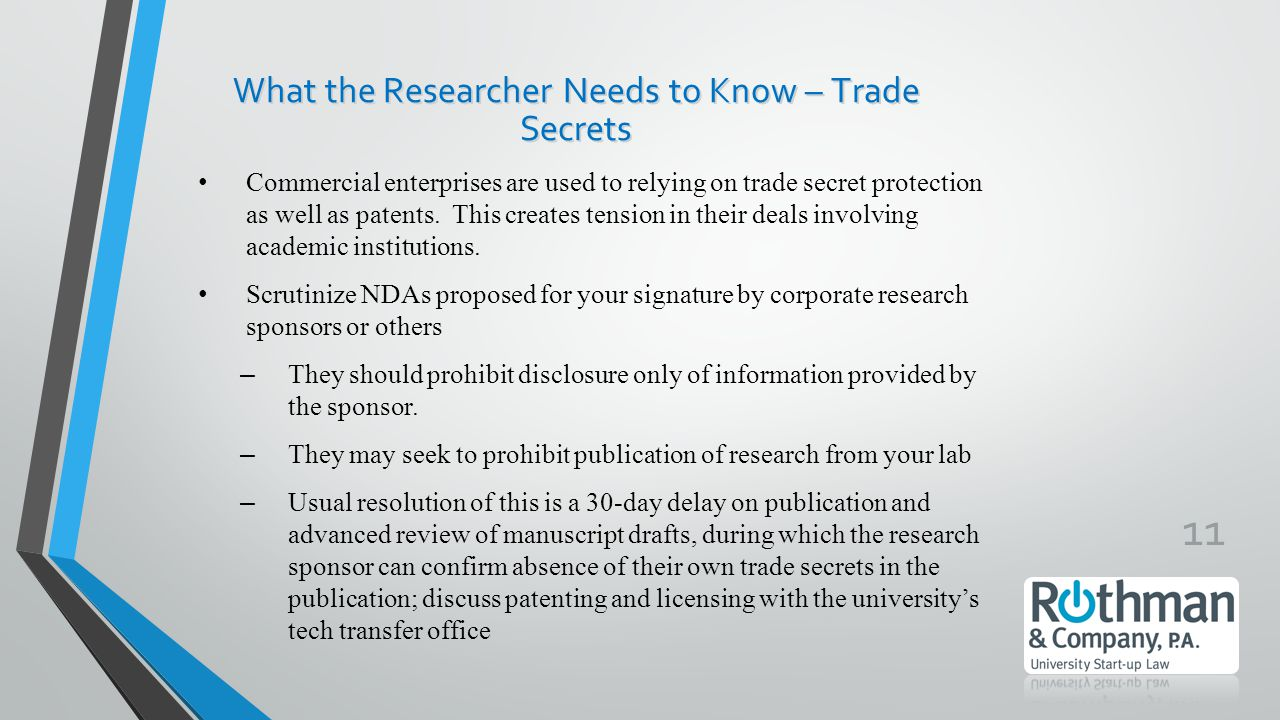 11 Commercial enterprises are used to relying on trade secret protection as well as patents.