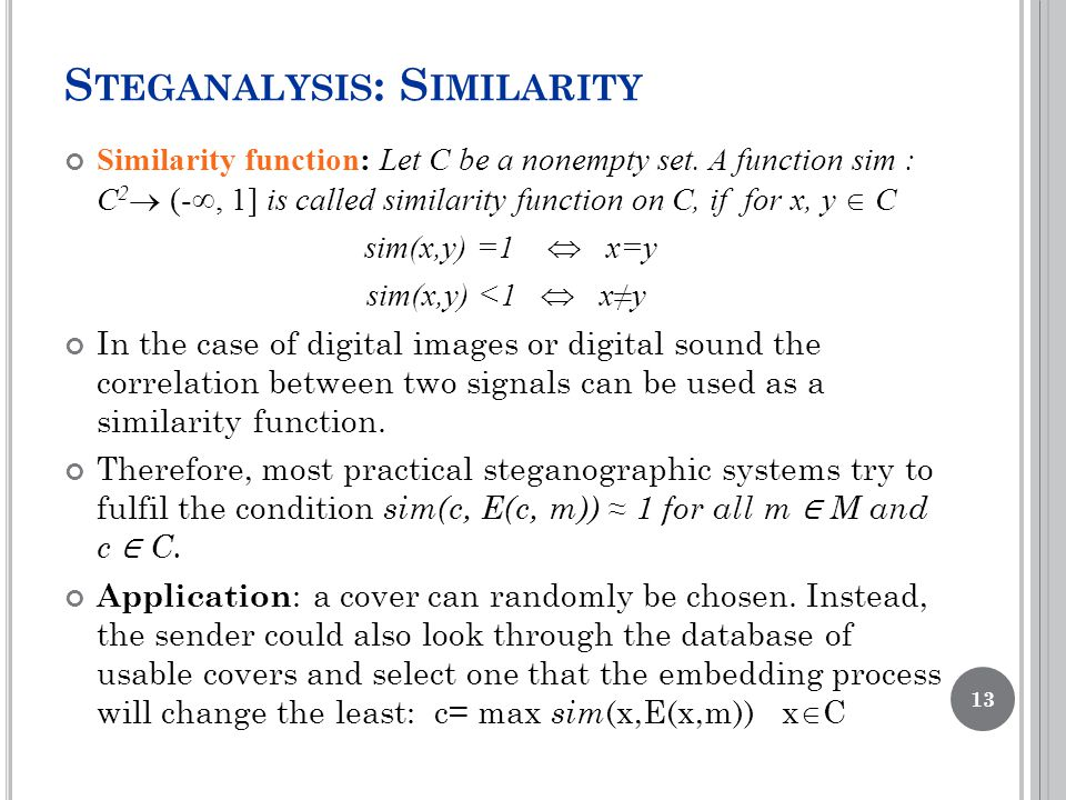 S TEGANALYSIS : S IMILARITY Similarity function: Let C be a nonempty set.