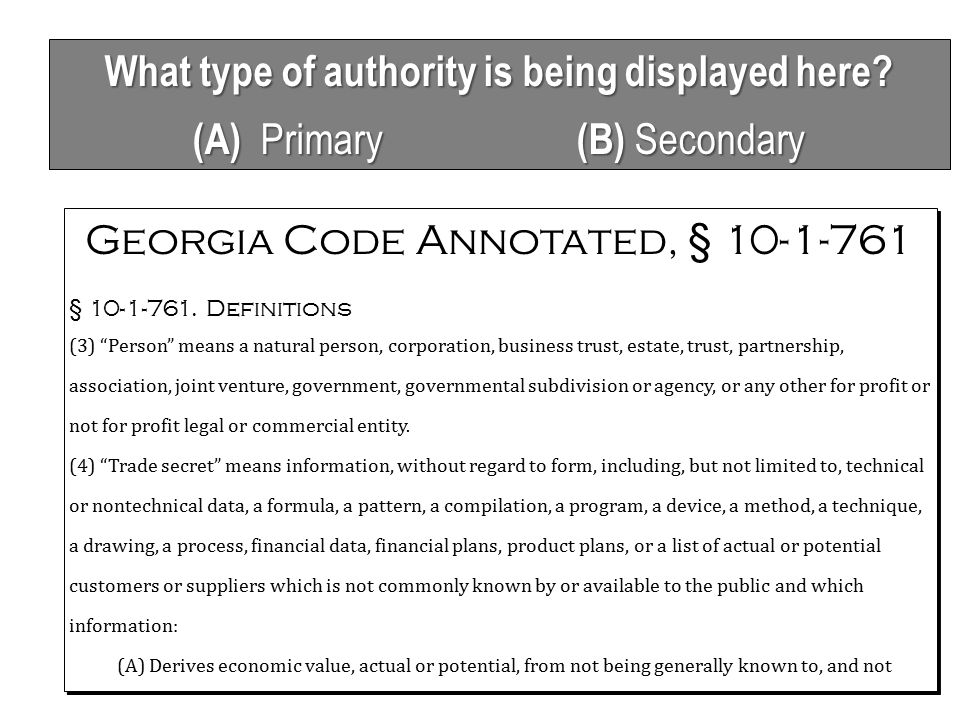 """What type of authority is being displayed here? (A) Primary (B) Secondary Georgia Code Annotated, § 10-1-761 § 10-1-761. Definitions (3) """"Person"""" mean"""