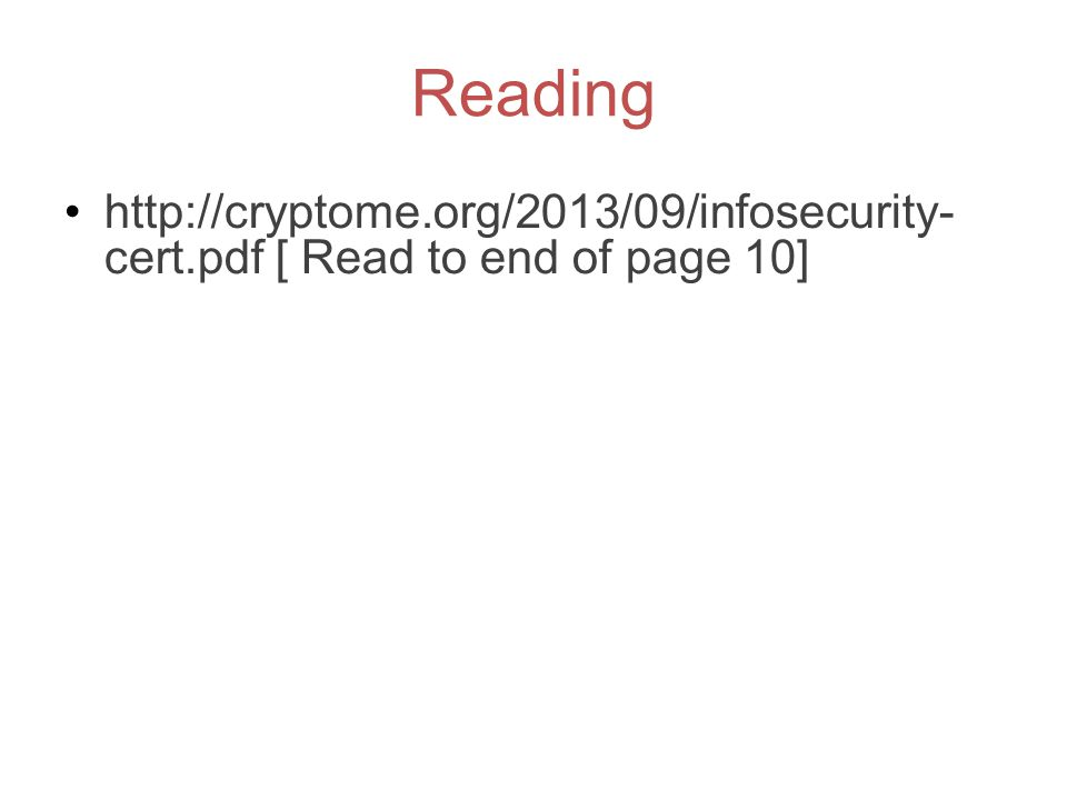 Reading http://cryptome.org/2013/09/infosecurity- cert.pdf [ Read to end of page 10]