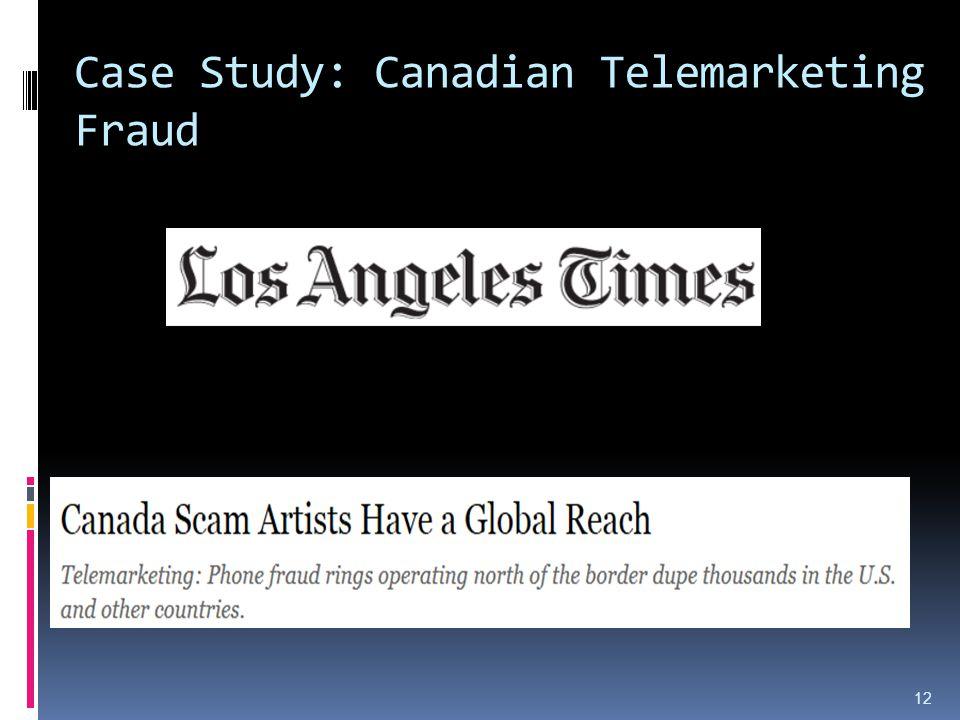 Case Study: Canadian Telemarketing Fraud 12