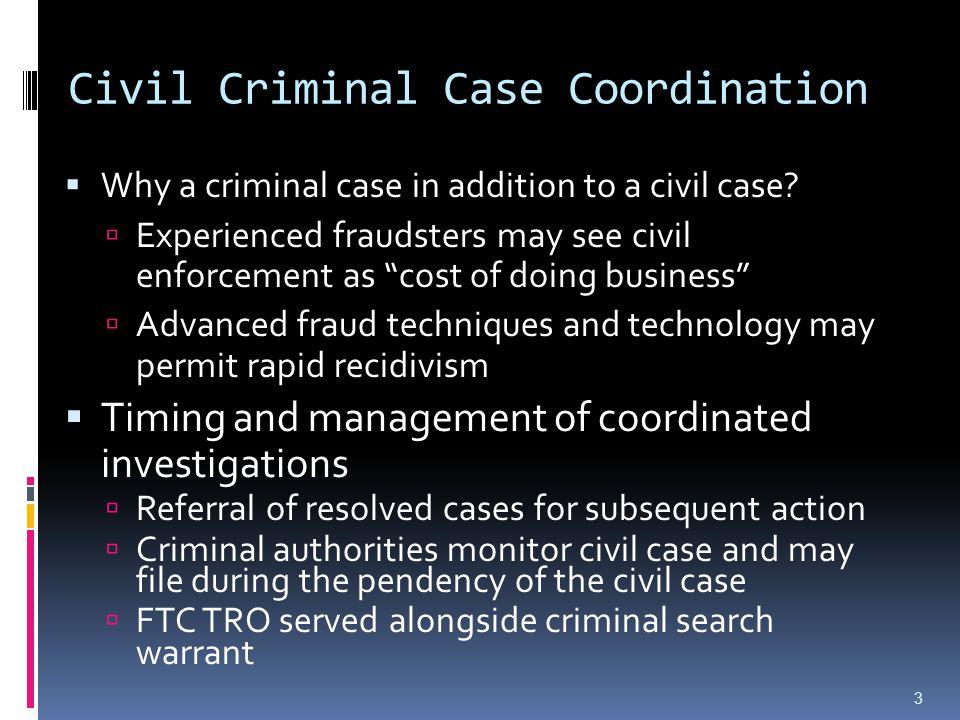 Civil Criminal Case Coordination  Why a criminal case in addition to a civil case.