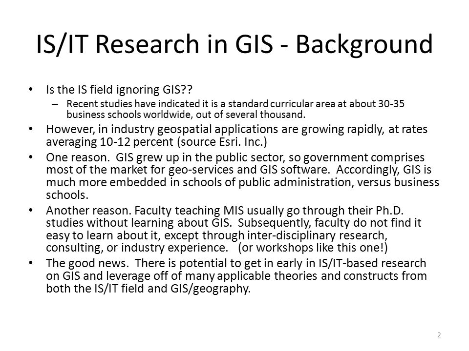 IS/IT Research in GIS - Background Is the IS field ignoring GIS .