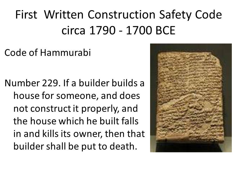 First Written Construction Safety Code circa 1790 - 1700 BCE Code of Hammurabi Number 229.