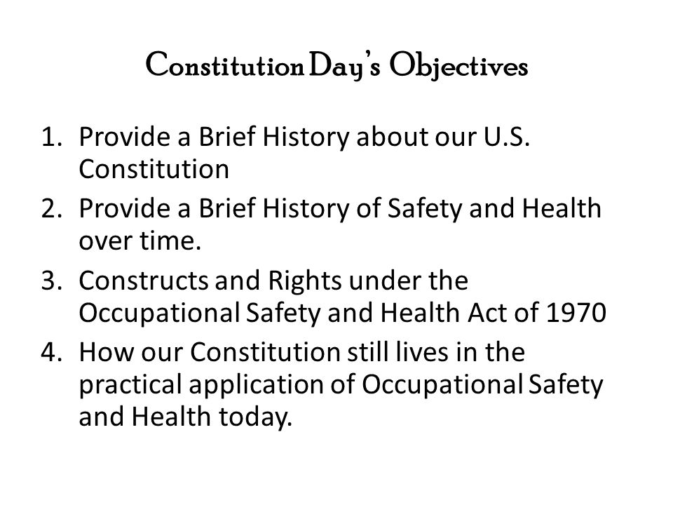 Constitution Day's Objectives 1.Provide a Brief History about our U.S.