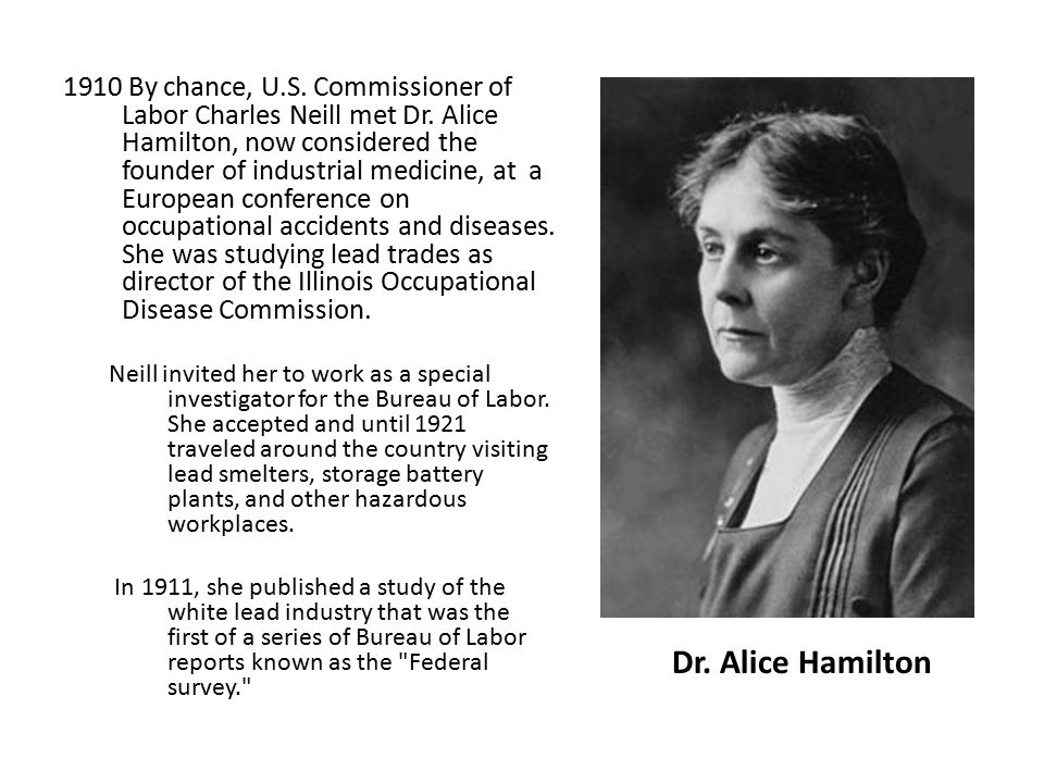1910 By chance, U.S. Commissioner of Labor Charles Neill met Dr.