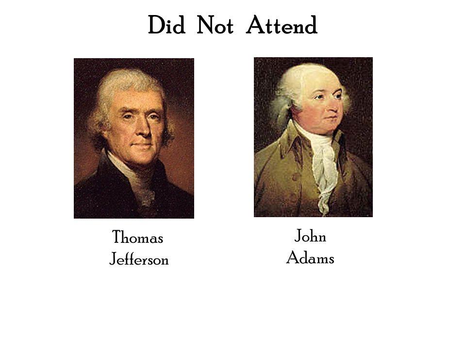 Thomas Jefferson John Adams Did Not Attend