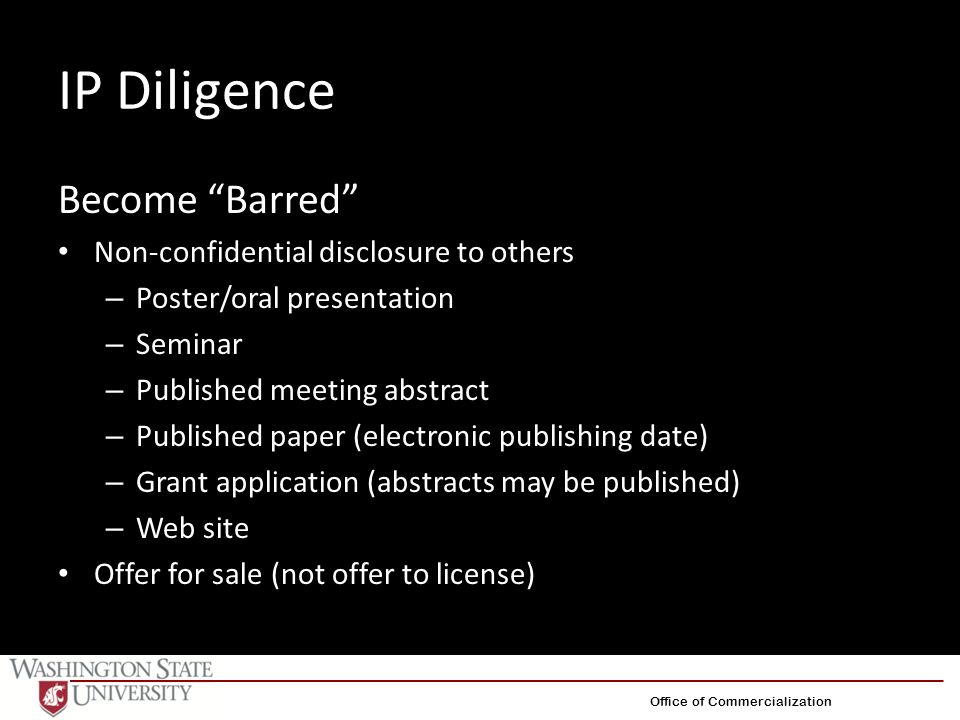 "IP Diligence Become ""Barred"" Non-confidential disclosure to others – Poster/oral presentation – Seminar – Published meeting abstract – Published paper"