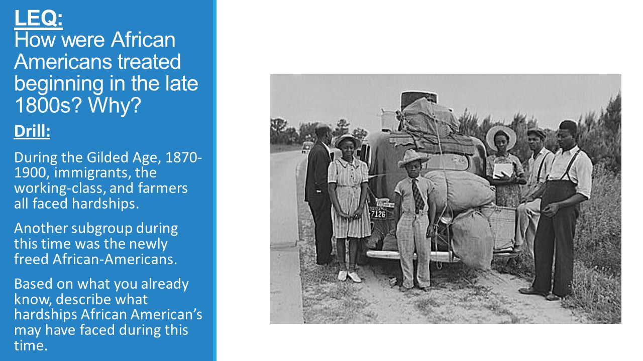 LEQ: How were African Americans treated beginning in the late 1800s.