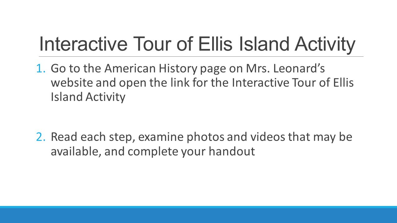 Interactive Tour of Ellis Island Activity 1.Go to the American History page on Mrs.