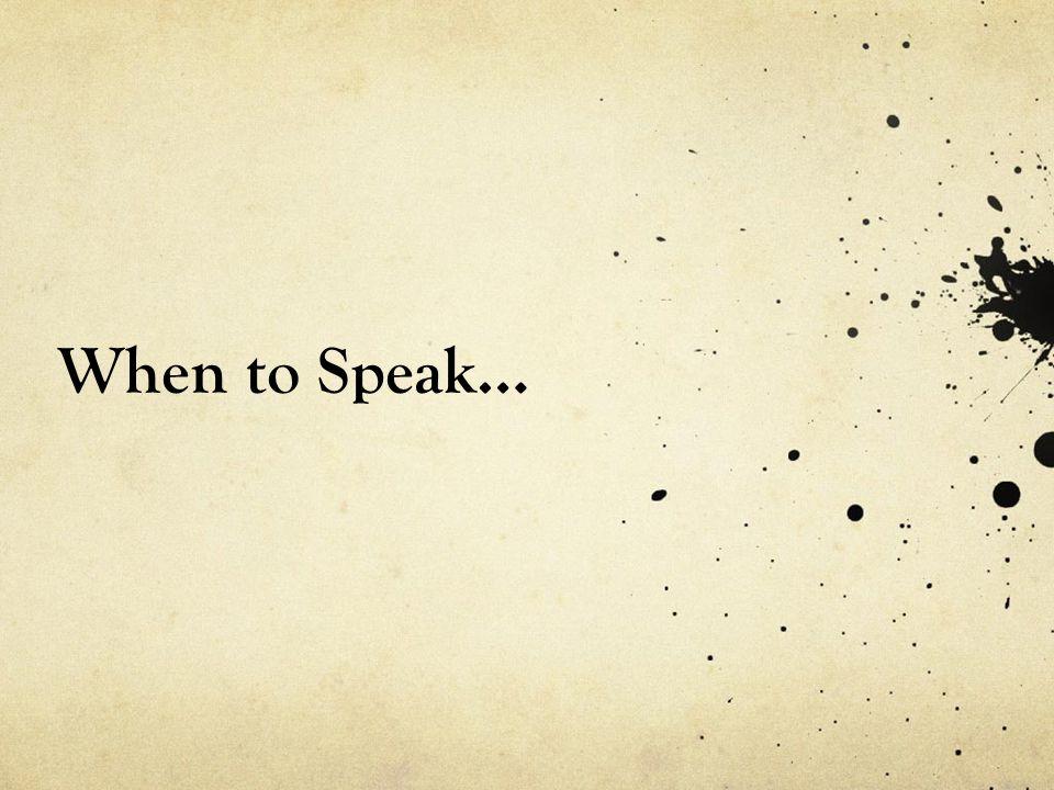 When to Speak…