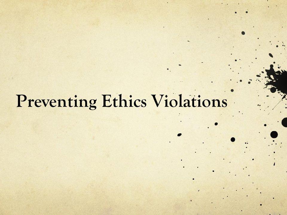 Preventing Ethics Violations
