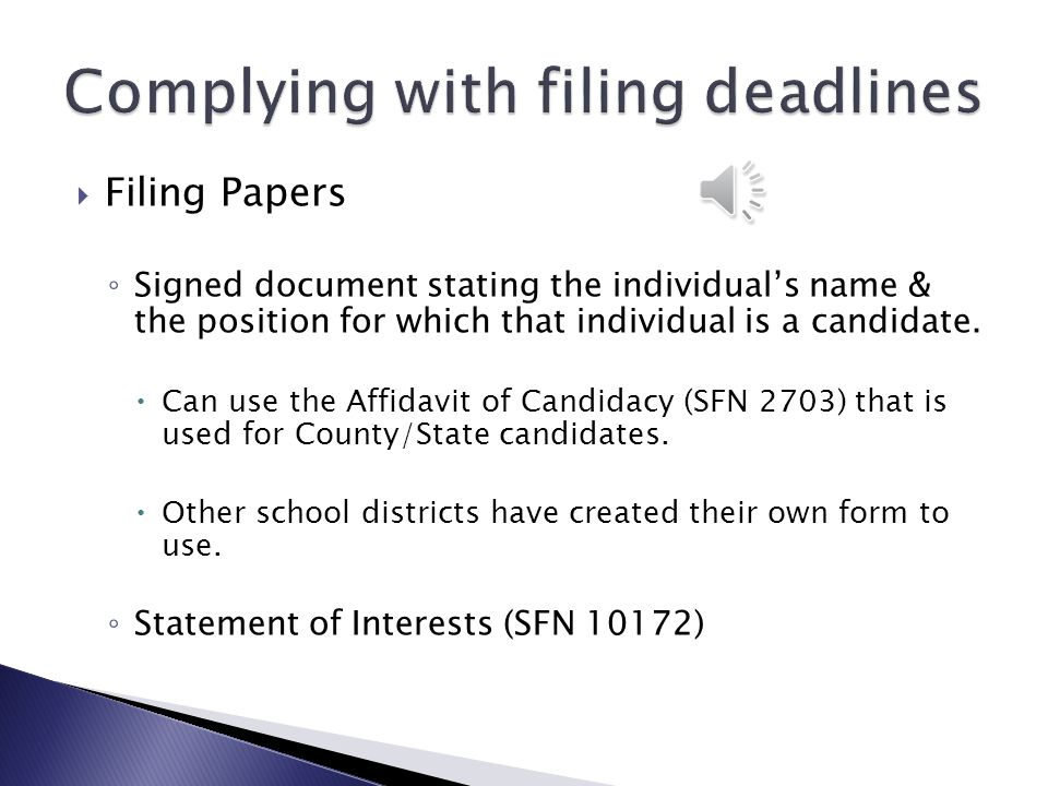  April 6, 2015 ◦ An individual seeking election to the board of a school district shall prepare & sign a document stating the individual's name and the position for which that individual is a candidate.