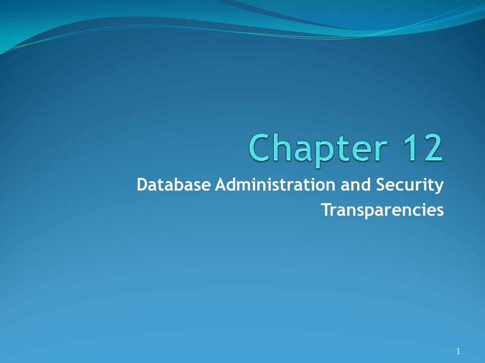 Database Administration and Security Transparencies 1