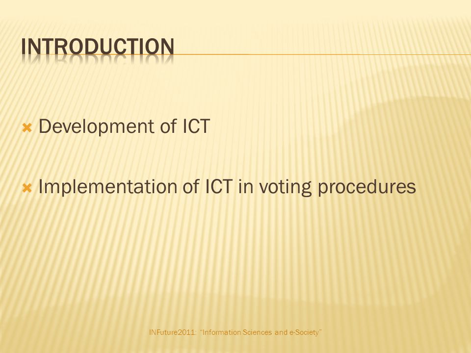 """INFuture2011: """"Information Sciences and e-Society""""  Development of ICT  Implementation of ICT in voting procedures"""