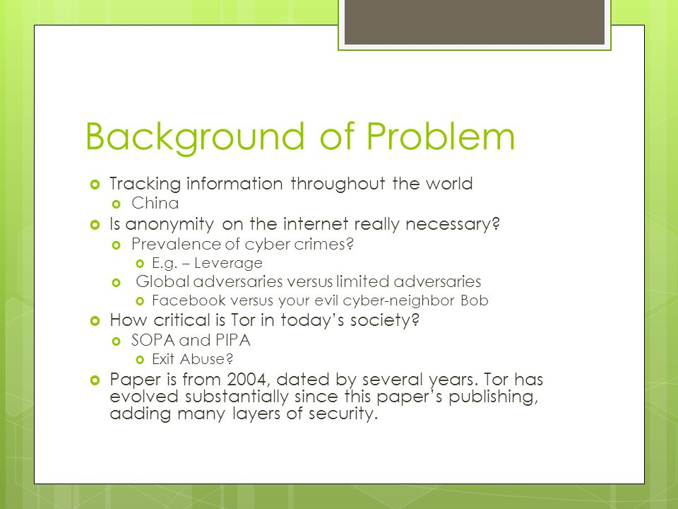 Background of Problem  Tracking information throughout the world  China  Is anonymity on the internet really necessary.