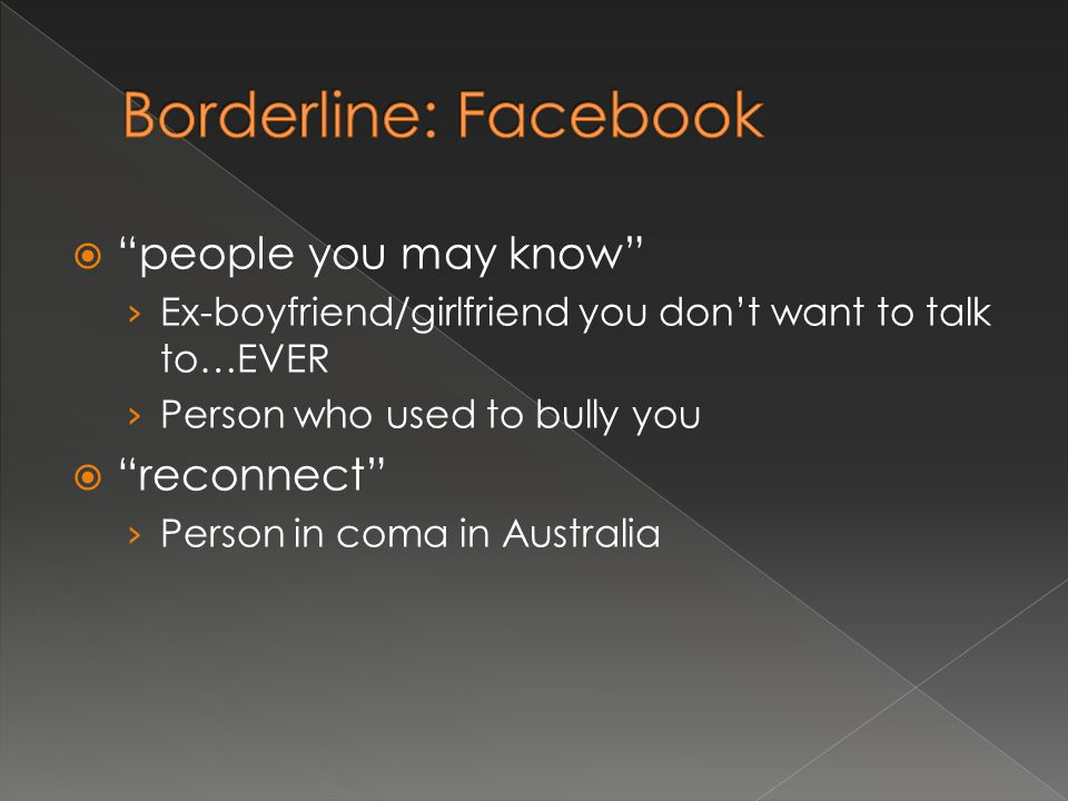  people you may know › Ex-boyfriend/girlfriend you don't want to talk to…EVER › Person who used to bully you  reconnect › Person in coma in Australia