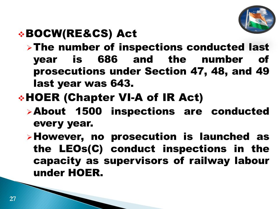  BOCW(RE&CS) Act  The number of inspections conducted last year is 686 and the number of prosecutions under Section 47, 48, and 49 last year was 643.