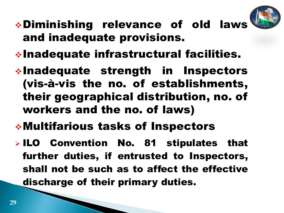  Diminishing relevance of old laws and inadequate provisions.