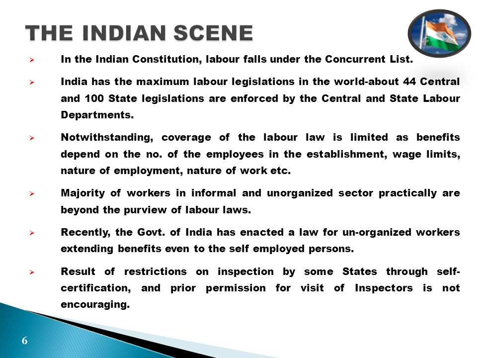  In the Indian Constitution, labour falls under the Concurrent List.