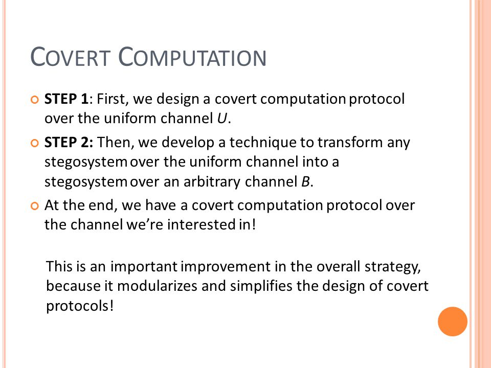 STEP 1: First, we design a covert computation protocol over the uniform channel U.